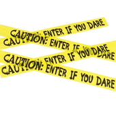 Caution Enter If You Dare Tape